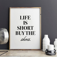 Shoes Fashion Print, Fashion quote, style, poster, typographic poster