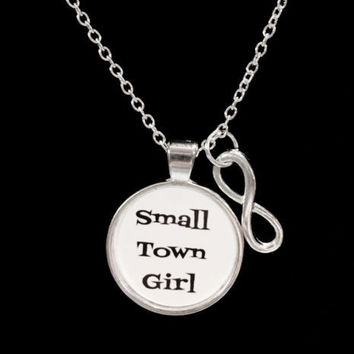 Infinity Small Town Girl, Southern, Cowgirl, Country, Western Quote Necklace