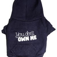YOU DON'T OWN ME DOG SWEATSHIRT