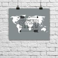 World Map Quote Poster. Travel Print. Wanderlust Typography Poster. I haven't been everywhere but its on my list. Minimalist Poster.