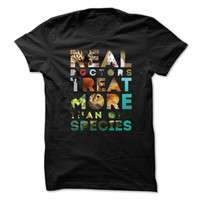 Real Doctors treat more than one species Veterinarian T-shirt