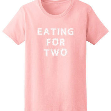 Drinking for Three & Eating for Two - Couples Maternity Shirt