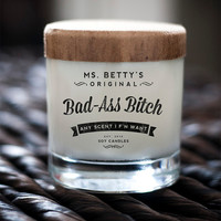 Ms. Betty's Original Bad Ass Bitch Soy Candle