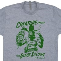 Creature From The Black Lagoon T Shirt Funny Beer T Shirt Bar Pub Shirt