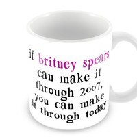 Geek Details If Britney Spears Can Make It Through 2007 Coffee Mug, 11 oz, White