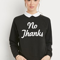 No Thanks Collared Sweatshirt - NEW ARRIVALS - 2000145478 - Forever 21 UK