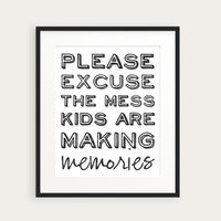 """Typography Print in Any Color - Funny & Sweet """"Please Excuse the Mess, Kids Are Making Memories"""" - 8x10 Black and White Print by happyprints"""