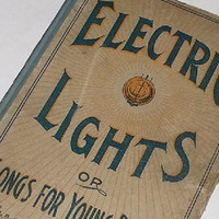 1901 Book, Electric Lights Songs for Young People