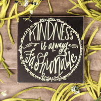 Kindness is Always Fashionable Box Sign