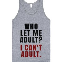Who Let Me Adult? I Can't Adult Tank Top Crimson Black