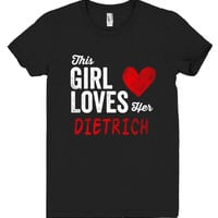 This Girl Loves her DIETRICH Personalized T-Shirt