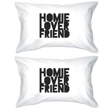 Homie Lover Friend Matching Couple White Pillowcases
