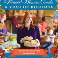 The Pioneer Woman Cooks: A Year of Holidays: 140 Step-by-Step Recipes for Simple, Scrumptious Celebrations, Ree Drummond, (9780062225221). Hardcover - Barnes & Noble