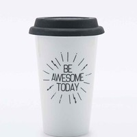 Be Awesome Today Travel Mug - Urban Outfitters