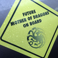 """Game of Thrones Inspired Baby On Board -Future Mother of Dragons Magnetic Decal 5""""x5"""" REFLECTIVE"""