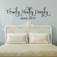 Truly Madly Deeply Wall Decal- by Decor Designs Decals, Bedroom Wall Decal - Bedroom Decor - Bedroom Wall Decor-Master Bedroom Decor- Bedroom Decal- Wedding Date CB2