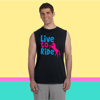 LIVE TO RIDE pony or horse Sleeveless T-shirt