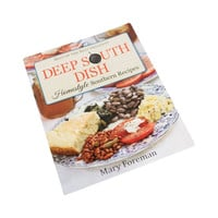 Deep South Dish Homestyle Southern Recipes