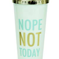 Nope Not Today | Straw Tumbler