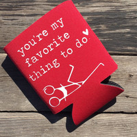 You're My Favorite Thing To Do Valentine's Gift for Him Beverage Insulator