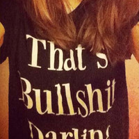 That's Bullshit Darling black tshirt for women tshirts shirts shirt top