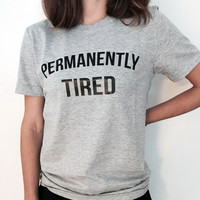 PERMANENTLY TIRED white black gray fashion tshirt from DOES IT EVEN MATTER