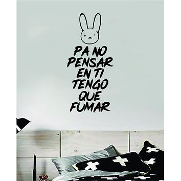 Bad Bunny Pa No Pensar En Ti Tengo Que Fumar YHLQMDLG Wall Decal Home Decor Sticker Vinyl Bedroom Room Quote Spanish Music Reggaeton Girls Funny Teen Lyrics