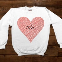 No. -- Unisex Sweatshirt
