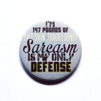 """Teen Wolf Inspired - Sarcasm is my only defense - 2"""" Pinback Button"""
