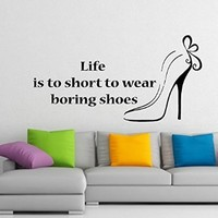 Wall Decals Quote Girl Woman Life Is Too Short to Wear Boring Shoes Heels Fashion Decal Vinyl Sticker Living Room Decor Home Interior Design Art Mural