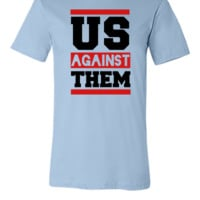 Us Against Them - Unisex T-shirt