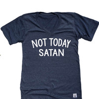 Unisex Tri-Blend T-Shirt Not Today Satan 2-Line Text