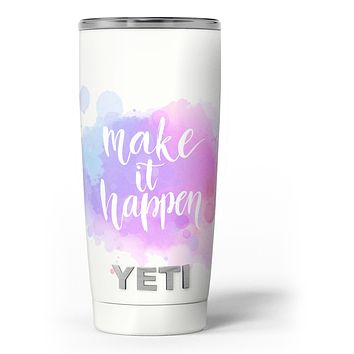 Bright Make it Happen - Skin Decal Vinyl Wrap Kit compatible with the Yeti Rambler Cooler Tumbler Cups