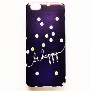 iPhone 6 Case Cover Quote iPhone 6 Hard Case Be Happy Uplifting Back Cover For iPhone 6 Inspirational Slim Design Case
