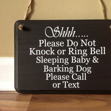 Shhh Please do not knock or ring bell Sleeping baby barking dog Please Call or Text  wood hand painted custom sign