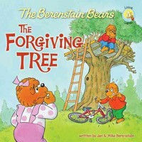 The Berenstain Bears and the Forgiving Tree (Berenstain Bears: Living Lights)