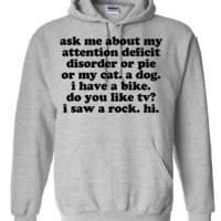 ASK ME ABOUT MY ADD ADHD Hoodie