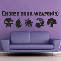 Choose Your Weapon(s) - Magic the Gathering Wall Decal