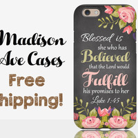 Blessed Is She Who Has Believed Luke 1:45 Phone Case