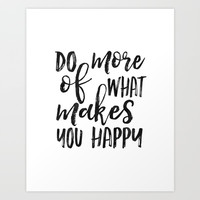 Do More Of What Makes You Happy,Love What You Do Do What You Love,Office Sign,Office Wall Art,Motiva Art Print by TypoHouse