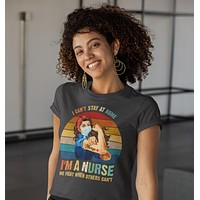 Women's Nurse T Shirt Can't Stay Home Shirt Nurse Shirt Fight For You Nurse Gift Idea Nursing Shirts Hero Shirt