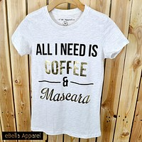 All I Need Is Coffee & Mascara - Women's Basic Oatmeal Short Sleeve, Graphic Foil Print Tee