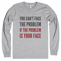 YOU CAN'T FACE THE PROBLEM Graphic T-Shirt