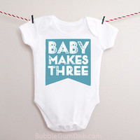 Baby Boy And Baby Makes Three Bodysuit OnePiece Baby Outfit for New Babies Holiday Selfie Shirt And Baby Makes 3