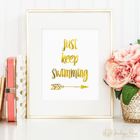 Just keep swimming print, Just keep swimming quote, gold printable wall art, swimming decor, faux gold foil, bedroom decor, digital JPG