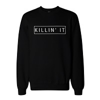 Killin' It Graphic Sweatshirts - Killing It Black Unisex Sweatshirts