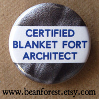 certified blanket fort architect - pinback button badge