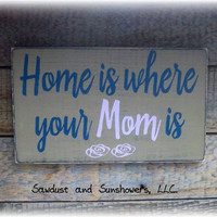 Gift For Mom, Home Wood Sign, Gifts Under 50, Gifts For Her, Handmade Sign, Hand Painted Sign, Wooden Sign, Signs For Mom, Rustic Home Decor