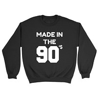 Made in the 90s funny born in 90's birthday saying cool graphic gift ideas for him for her  Crewneck Sweatshirt