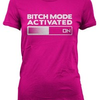 Bitch Mode Activated T Shirt